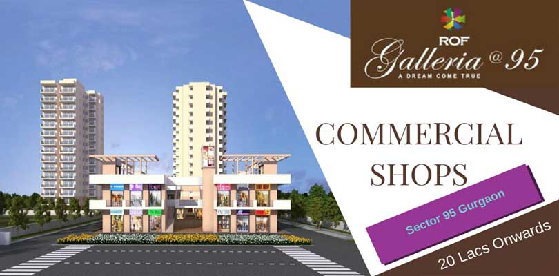 ROF Galleria Sector 95- Affordable Shops in Gurgaon