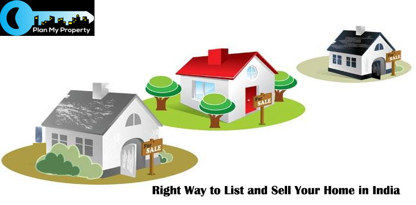 The Right Way to List and Sell Your Home in India